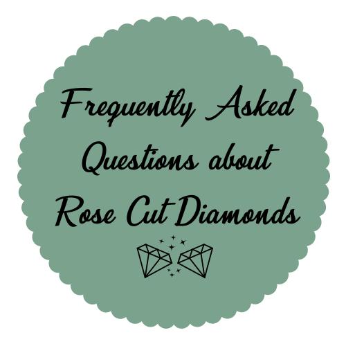 FAQ rose cut diamond
