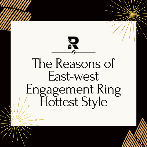 East-west Engagement Ring